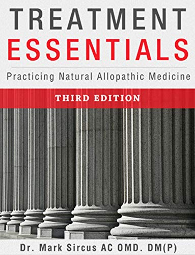 Treatment Essentials: Practicing Natural Allopathic Medicine