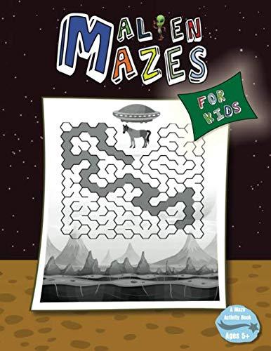 Alien Mazes for Kids: A Maze Activity Book for Children Ages 5+