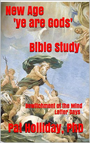 New Age ye are Gods Bible Study: Bewitchment of the Mind