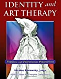 Identity and Art Therapy : Personal and Professional Perspectives, Maxine Borowsky Junge, 0398087962