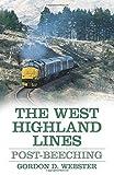 The West Highland Lines, Gordon D. Webster, 0752497065