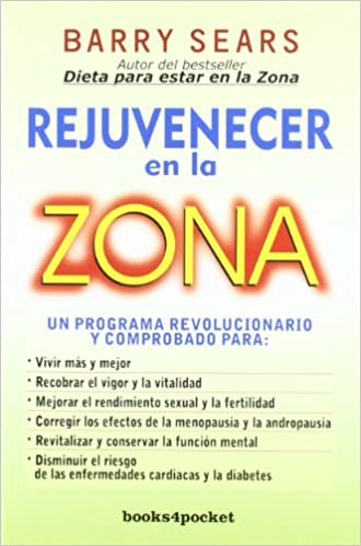 Rejuvenecer en la zona (Books4pocket crec. y salud): Amazon.es: Barry Sears: Libros