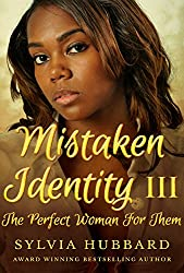 Mistaken Identity III: The Perfect Woman For Them