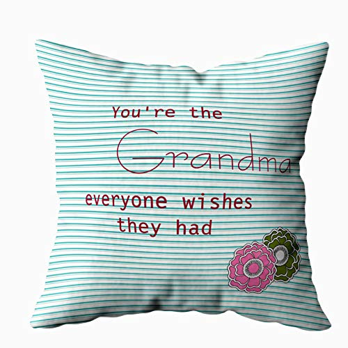 Capsceoll the grandma everyone wishes they had quote Decorative Throw Pillow Case 18X18Inch,Home Decoration Pillowcase Zippered Pillow Covers Cushion Cover with Words for Book Lover Worm Sofa -