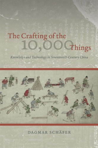 The Crafting of the 10,000 Things: Knowledge and Technology in Seventeenth-Century China
