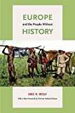 img - for Europe and the People Without History book / textbook / text book