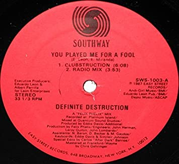 Definite Destruction - You Played Me For A Fool (12