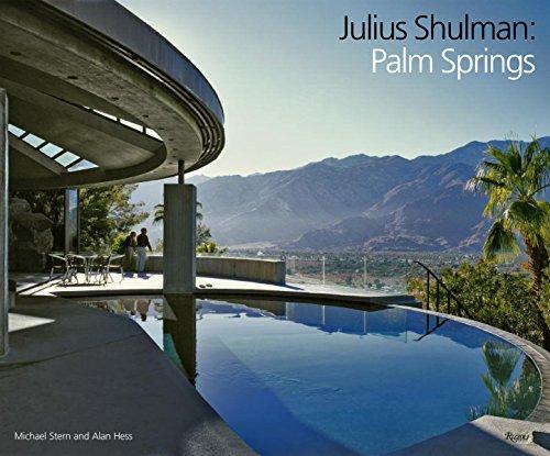 Julius Shulman: Palm Springs (Best Architecture Tour Palm Springs)