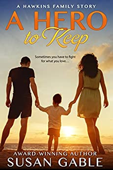 A Hero to Keep (Hawkins Family Book 1) by [Gable, Susan]