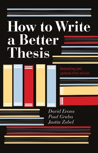 How to Write a Better Thesis by David Evans (2012-03-01)