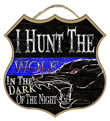 Shield I Hunt The Wolf In The Dark Of The Night Distressed Thin Blue Line Police Cop Sign - Cop Shield