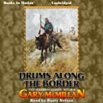 Drums Along the Border: The Tye Watkins Series, Book 5 | Gary McMillan
