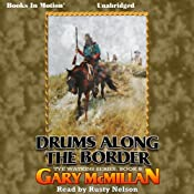 Drums Along the Border: The Tye Watkins Series, Book 5 | Gary McMillan