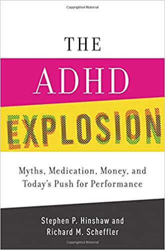 The Adhd Explosion Myths Medication >> Amazon Com The Adhd Explosion Myths Medication Money And