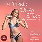 The Trickle Down Effect: An Erotic Short Story | Jean Roberta