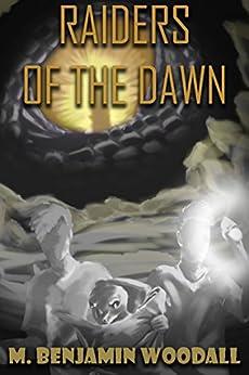 Raiders of the Dawn (English Edition) por [Woodall, M. Benjamin]