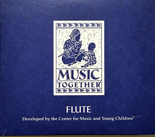 Music Together - Flute - Flute Song Collection Developed by the Center for Music and Young Children (Flute Center)