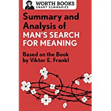 Summary and Analysis of Man's Search for Meaning: Based on the Book by Victor E. Frankl (Smart Summaries)