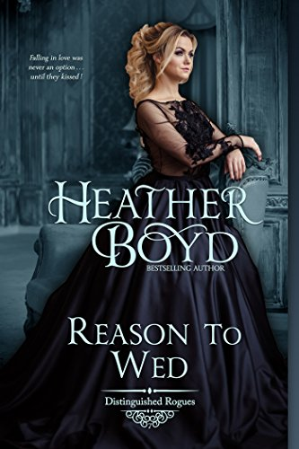 Reason to Wed (The Distinguished Rogues Book 7) by [Boyd, Heather]