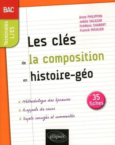Les clés de la composition en histoire-géographie au Bac : Les notions incontournables: Amazon.es: Anne Philippon, Joëlle Salazar, Frédéric Chabert, ...
