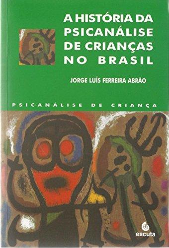 A História da Psicanálise de Crianças no Brasil