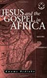 Jesus and the Gospel in Africa, Kwame Bediako, 1570755426