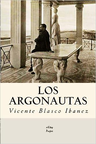 Los Argonautas: Amazon.es: Vicente Blasco Ibanez: Libros