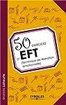 50 exercices d'EFT (technique de libération émotionnelle) par Laheurte