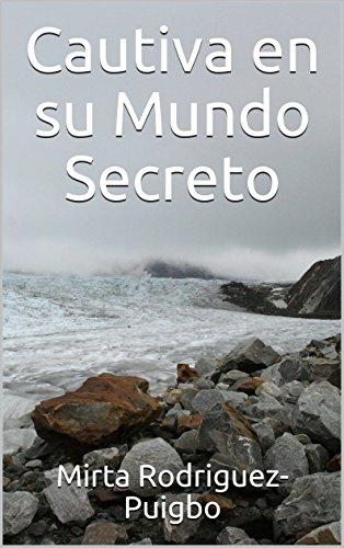 cautiva-en-su-mundo-secreto-spanish-edition