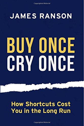 Download Buy Once, Cry Once: How Shortcuts Cost You In The Long Run pdf