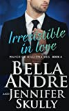 img - for Irresistible In Love (The Maverick Billionaires, Book 4) (Volume 4) book / textbook / text book