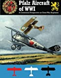 img - for Pfalz Aircraft of WWI: A Centennial Perspective on Great War Airplanes (Volume 5) book / textbook / text book