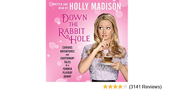 Down the Rabbit Hole: Curious Adventures and Cautionary Tales of a Former Playboy Bunny