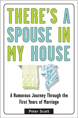 There S A Spouse In My House A Humorous Journey Through The First