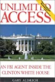 img - for Unlimited Access: An FBI Agent Inside the Clinton White House by Gary Aldrich (1996-06-01) book / textbook / text book