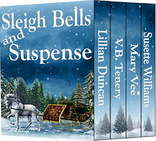 Sleigh Bells and Suspense: Inspiration Christmas Stories by [Tenery, V. B., Tenery-Herrin, Virginia, Duncan, Lillian, Vee, Mary, Williams, Susette]