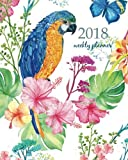 2018 Weekly Planner: Calendar Schedule Organizer Appointment Journal Notebook and Action day, parrot and exotic flowers a butterfly print fabric hawaiian art design (2018 Weekly Planners) (Volume 26)