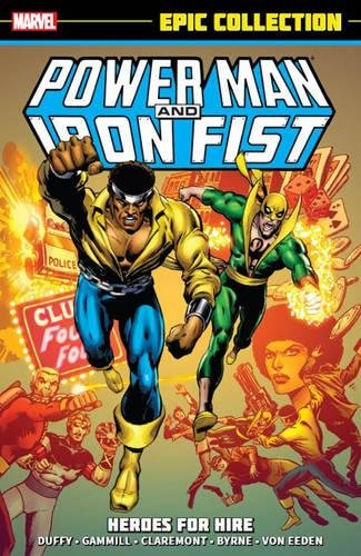 Power Man & Iron Fist Epic Collection: Heroes for Hire (Epic Collection: Power Man & Iron Fist)