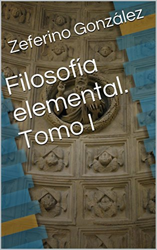 Amazon.com.br eBooks Kindle: Filosofía elemental. Tomo I (Spanish Edition), Zeferino González, Emiliano Fernández Rueda