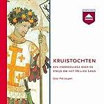 Kruistochten: Een hoorcollege over de strijd om het Heilige Land | Piet Leupen
