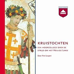 Kruistochten: Een hoorcollege over de strijd om het Heilige Land Audiobook