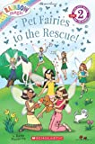 img - for Pet Fairies to the Rescue! (Rainbow Magic Reader) book / textbook / text book