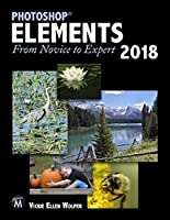 Photoshop Elements 2018: From Novice to Expert Front Cover