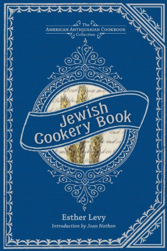 Jewish Cookery Book: On Principles of Economy (American Antiquarian Cookbook Collection)