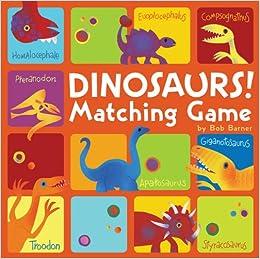 Dinosaurs Matching Game Bob Barner 9780811869805 Amazon Books