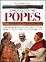 Chronicle of the Popes: The Reign-by-Reign Record of the Papacy from St Peter to the Present (Chronicles) by Peter G. Maxwell-Stuart 2nd Revised edition (2006) par Peter G. Maxwell-Stuart