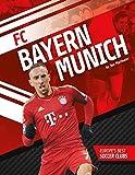 FC Bayern Munich (Europe's Best Soccer Clubs)