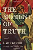 The Moment of Truth: A Novel