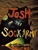 Josh and the Sock Army, Samuel Fragoza, 1477295321