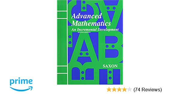 Advanced mathematics an incremental development 2nd edition jr advanced mathematics an incremental development 2nd edition jr john h saxon 9781565770393 amazon books fandeluxe Gallery